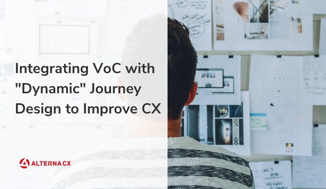 Integrating VoC with Dynamic Journey Design to Improve CX