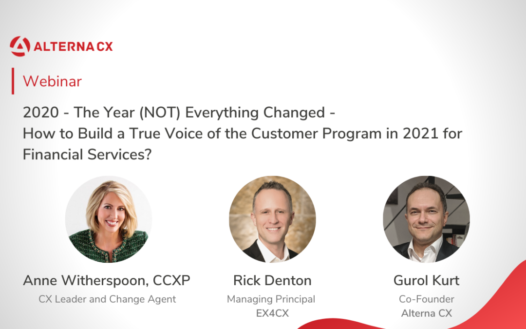 2020 – The Year (NOT) Everything Changed – How to Build a True Voice of the Customer Program in 2021 for Financial Services?